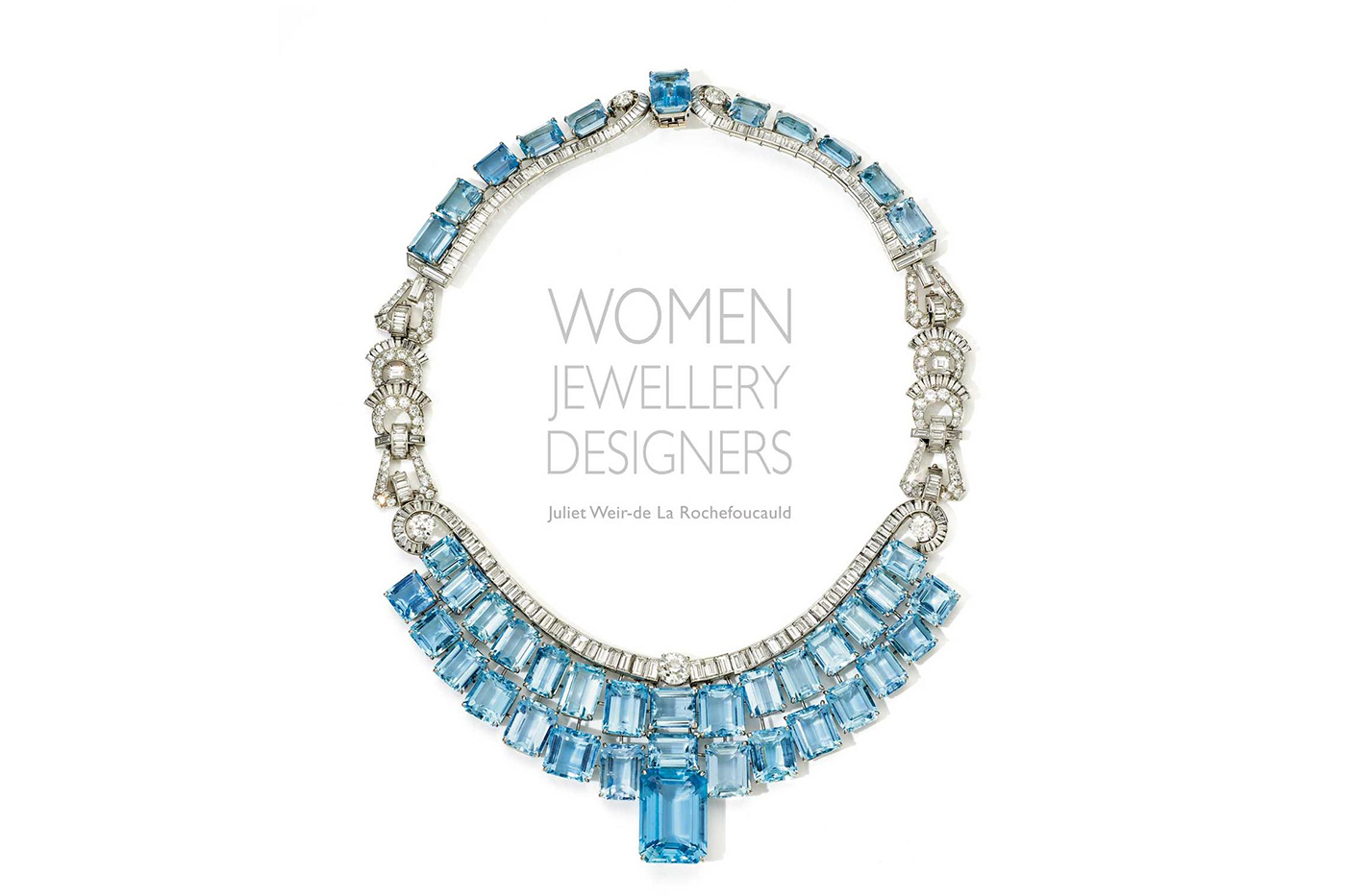 Cover of 'Women Jewellery Designers' by Juliet Weir-de La Rochefoucauld featuring aquamarine and diamond necklace by Olga Tritt