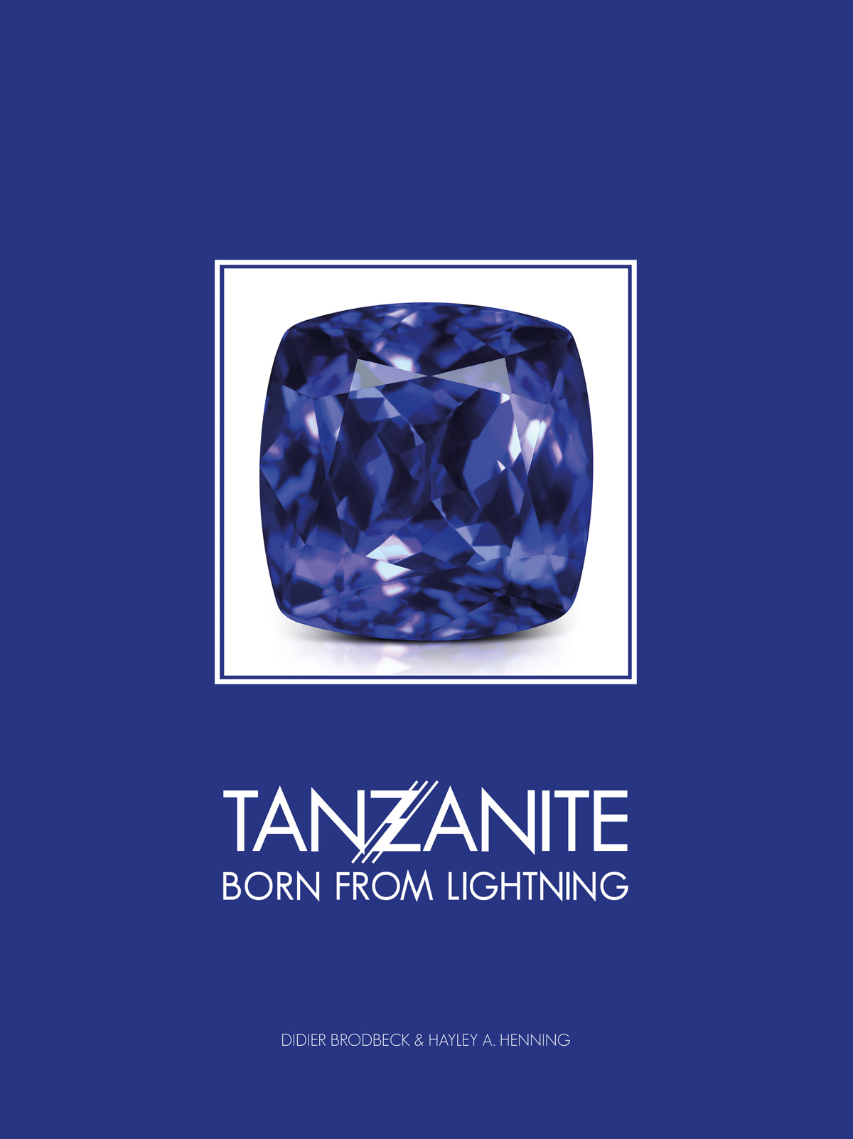 Tanzanite: Born from Lightning book by Didier Brodbeck and Hayley Henning